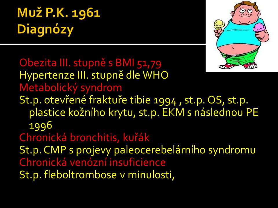 Muž P.K. 1961 Diagnózy