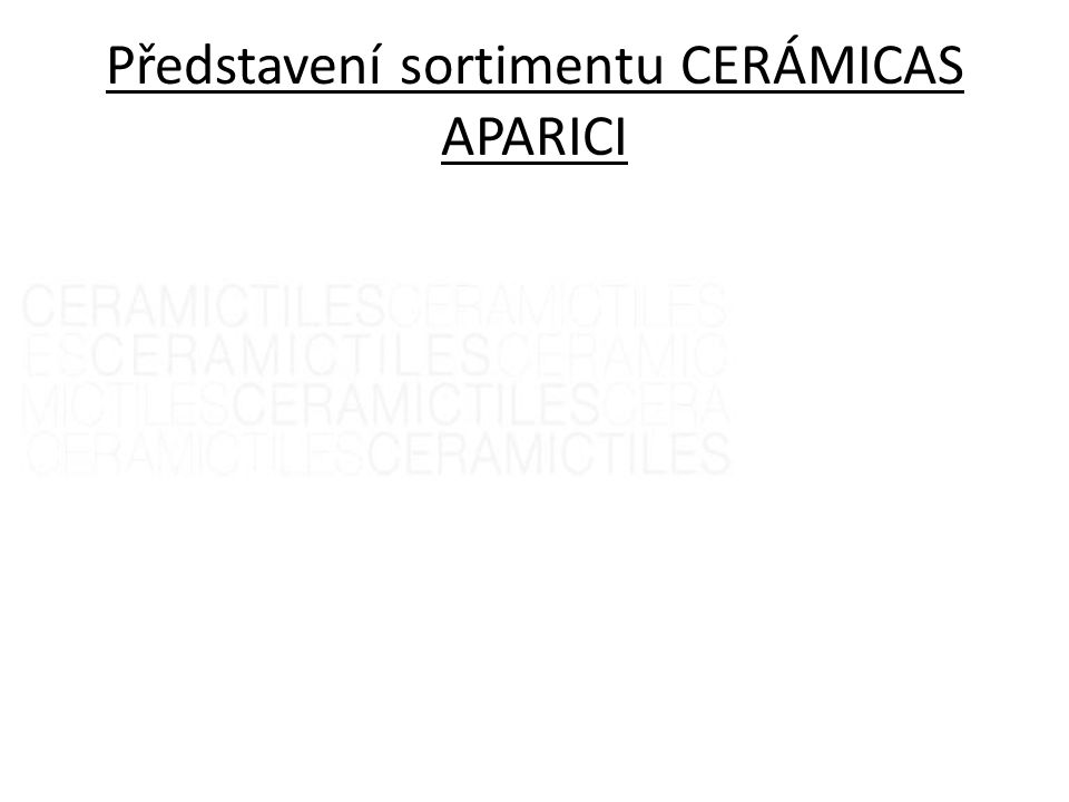 Představení sortimentu CERÁMICAS APARICI