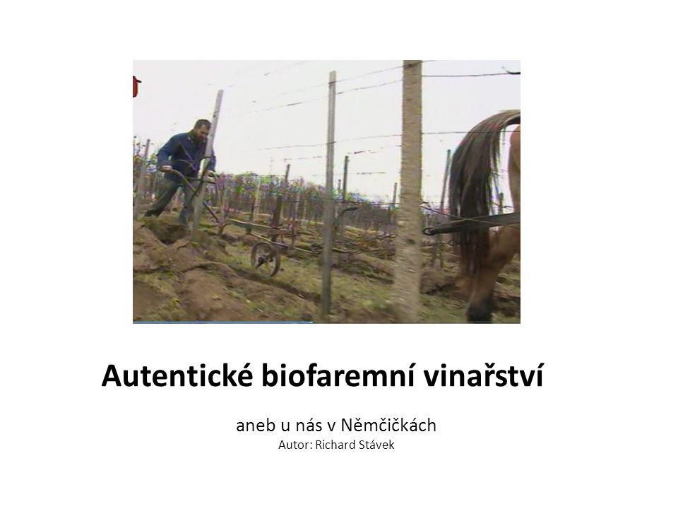 Autentické biofaremní vinařství