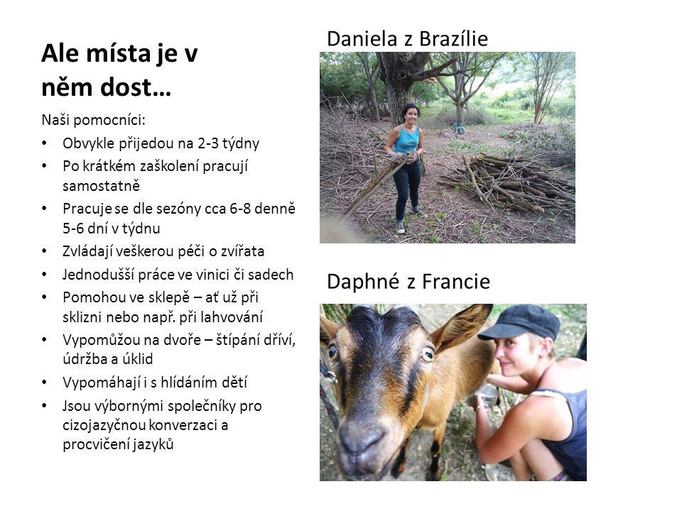 Ale místa je v něm dost… Daniela z Brazílie Daphné z Francie
