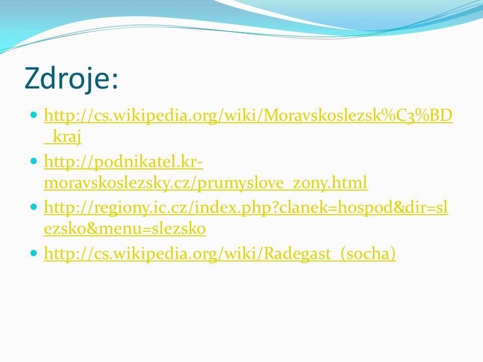 Zdroje: http://cs.wikipedia.org/wiki/Moravskoslezsk%C3%BD_kraj