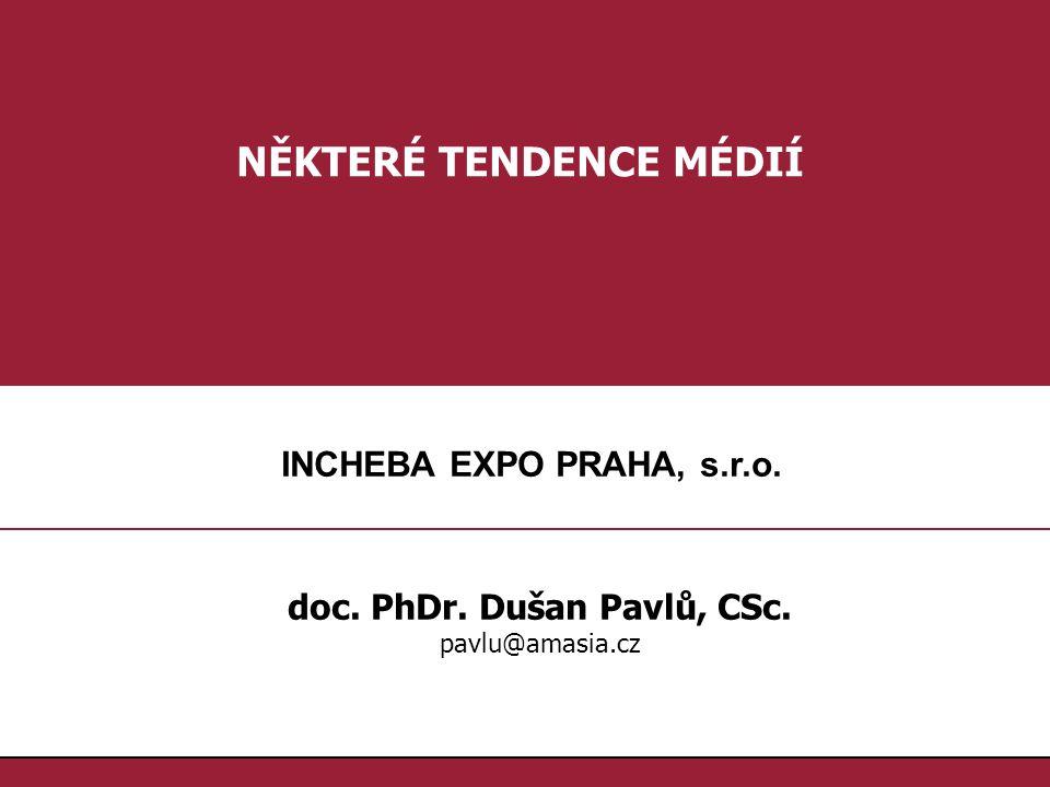 NĚKTERÉ TENDENCE MÉDIÍ doc. PhDr. Dušan Pavlů, CSc.