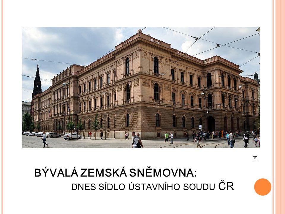 BÝVALÁ ZEMSKÁ SNĚMOVNA: dnes sídlo ústavního soudu ČR