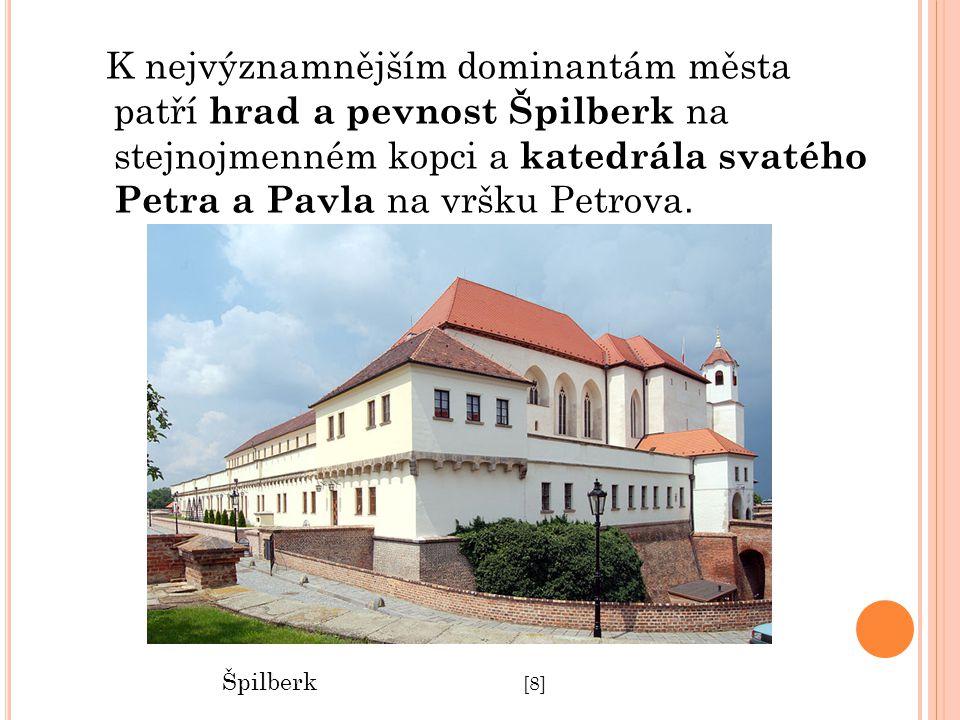 K nejvýznamnějším dominantám města patří hrad a pevnost Špilberk na stejnojmenném kopci a katedrála svatého Petra a Pavla na vršku Petrova.