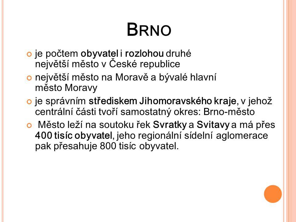 Brno je počtem obyvatel i rozlohou druhé největší město v České republice. největší město na Moravě a bývalé hlavní město Moravy.
