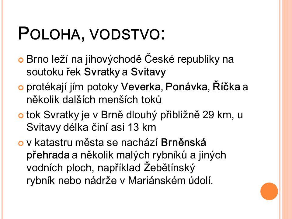 Poloha, vodstvo: Brno leží na jihovýchodě České republiky na soutoku řek Svratky a Svitavy.