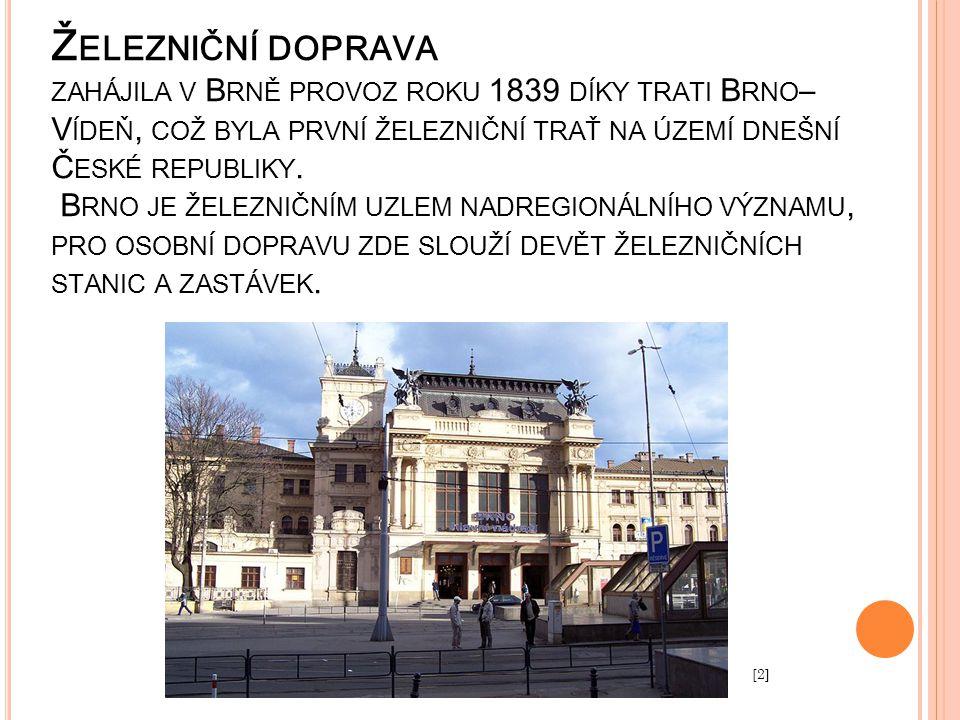 Železniční doprava zahájila v Brně provoz roku 1839 díky trati Brno–Vídeň, což byla první železniční trať na území dnešní České republiky. Brno je železničním uzlem nadregionálního významu, pro osobní dopravu zde slouží devět železničních stanic a zastávek.