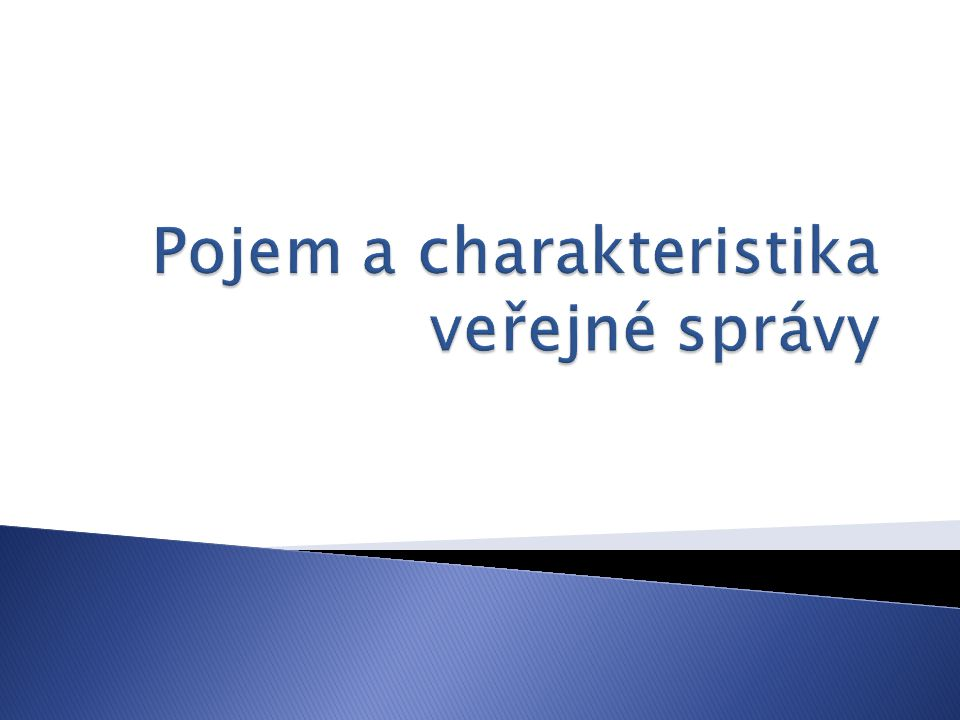 Pojem a charakteristika veřejné správy