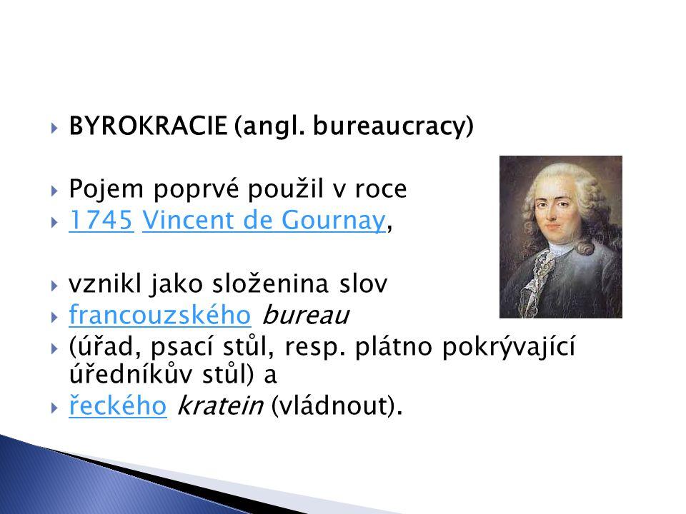 BYROKRACIE (angl. bureaucracy)