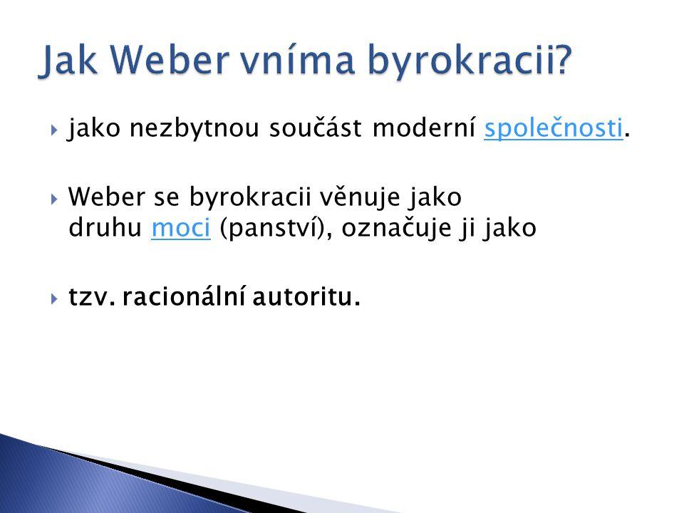 Jak Weber vníma byrokracii
