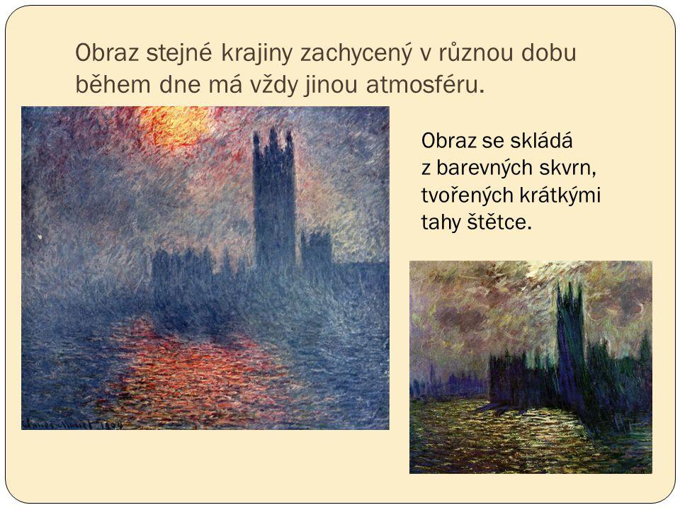 Obraz stejné krajiny zachycený v různou dobu během dne má vždy jinou atmosféru.