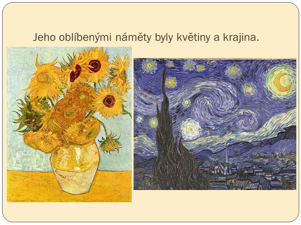 Jeho oblíbenými náměty byly květiny a krajina.