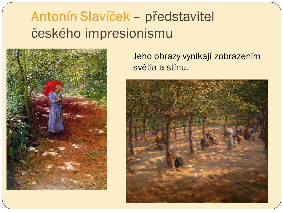 Antonín Slavíček – představitel českého impresionismu