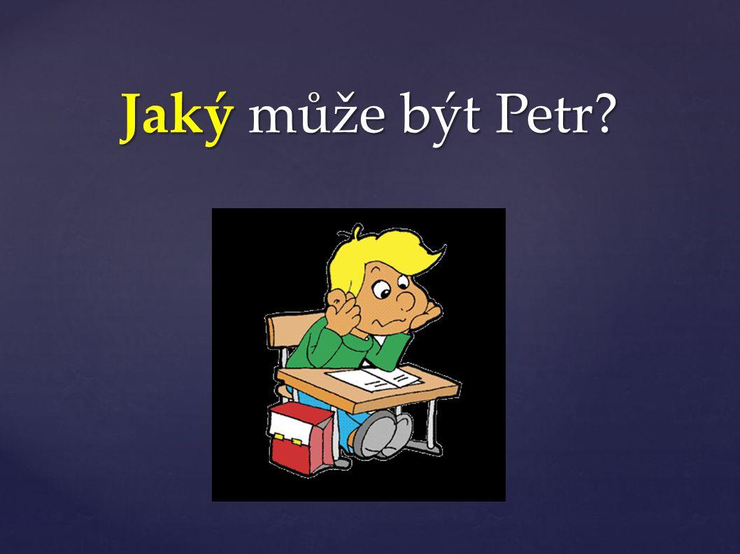Jaký může být Petr