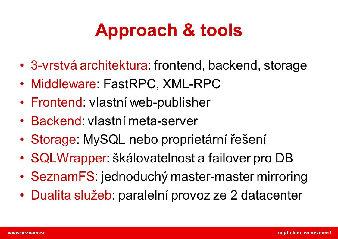 Approach & tools 3-vrstvá architektura: frontend, backend, storage