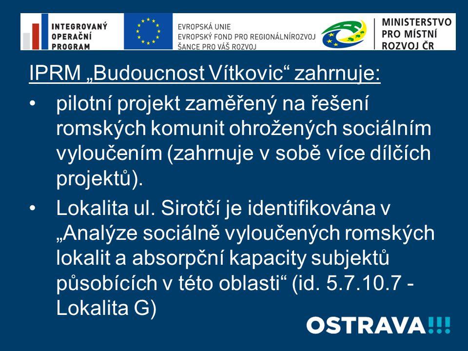 """IPRM """"Budoucnost Vítkovic zahrnuje:"""