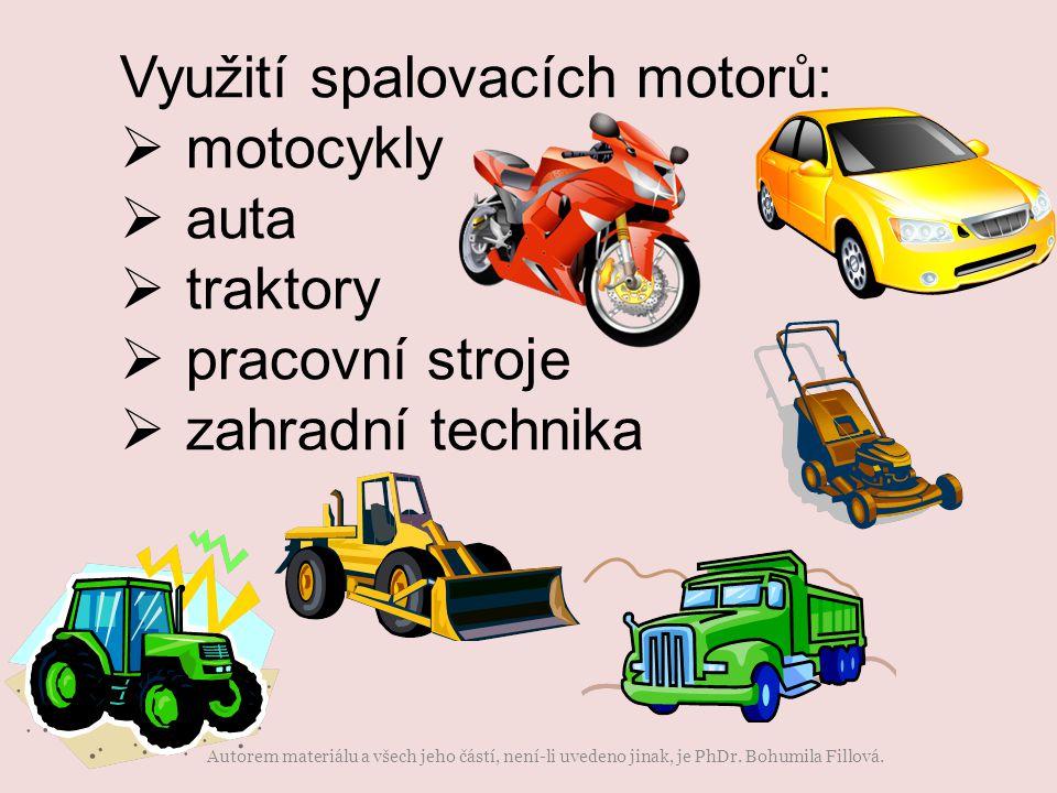 Využití spalovacích motorů: motocykly auta traktory pracovní stroje