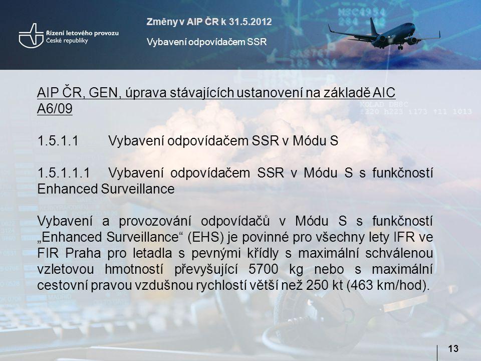 AIP ČR, GEN, úprava stávajících ustanovení na základě AIC A6/09