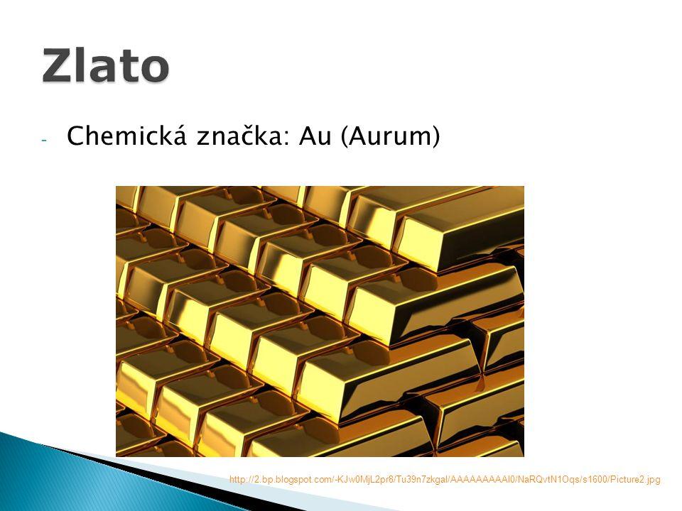 Zlato Chemická značka: Au (Aurum)