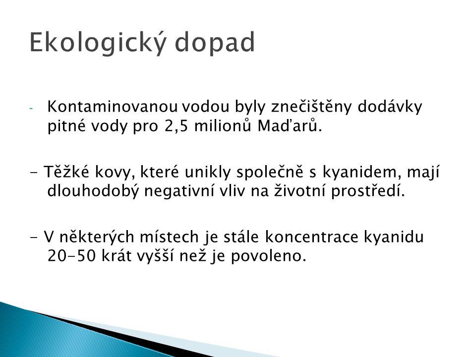 Ekologický dopad Kontaminovanou vodou byly znečištěny dodávky pitné vody pro 2,5 milionů Maďarů.