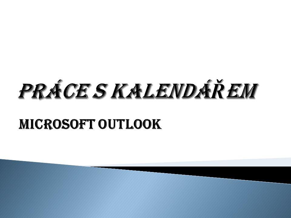 PRÁCE S KALENDÁŘEM Microsoft Outlook