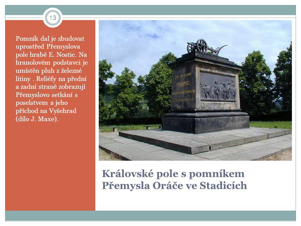 Královské pole s pomníkem Přemysla Oráče ve Stadicích