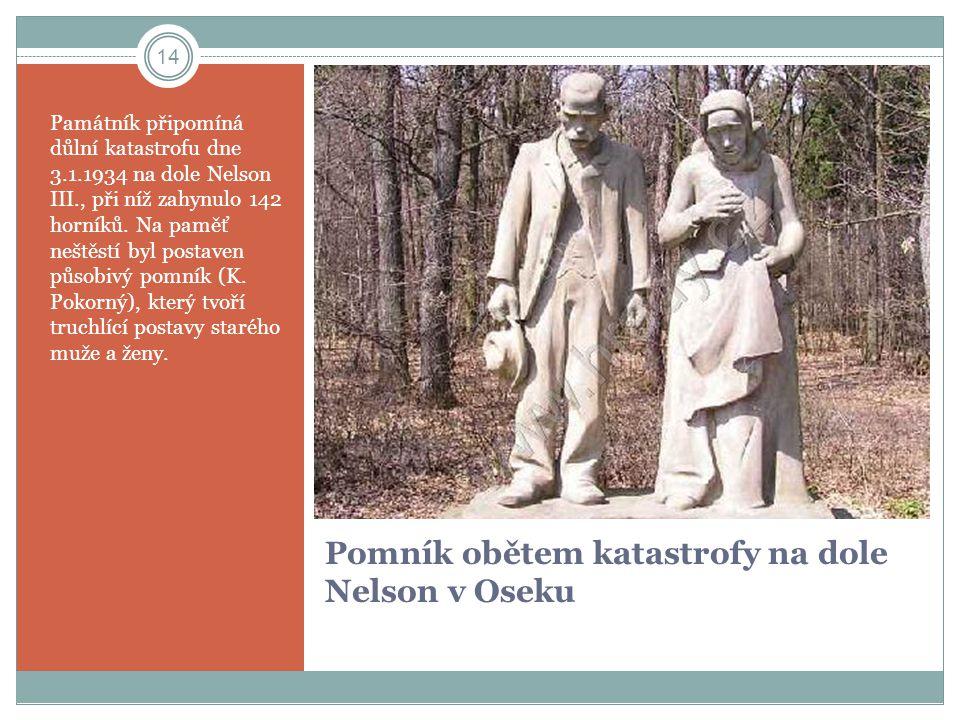 Pomník obětem katastrofy na dole Nelson v Oseku
