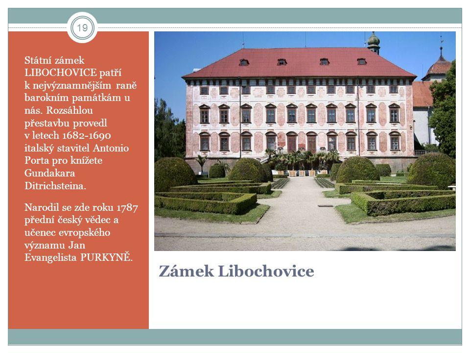 Státní zámek LIBOCHOVICE patří k nejvýznamnějším raně barokním památkám u nás. Rozsáhlou přestavbu provedl v letech 1682-1690 italský stavitel Antonio Porta pro knížete Gundakara Ditrichsteina.