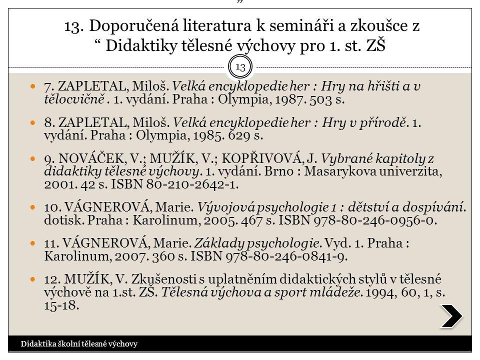 13. Doporučená literatura k semináři a zkoušce z Didaktiky tělesné výchovy pro 1. st. ZŠ