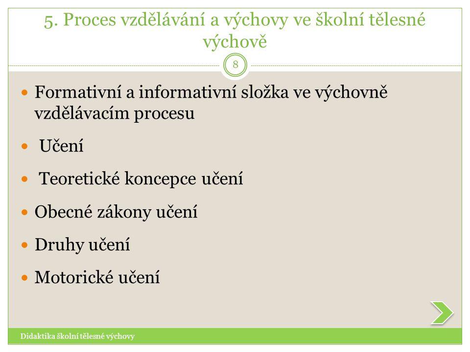 5. Proces vzdělávání a výchovy ve školní tělesné výchově