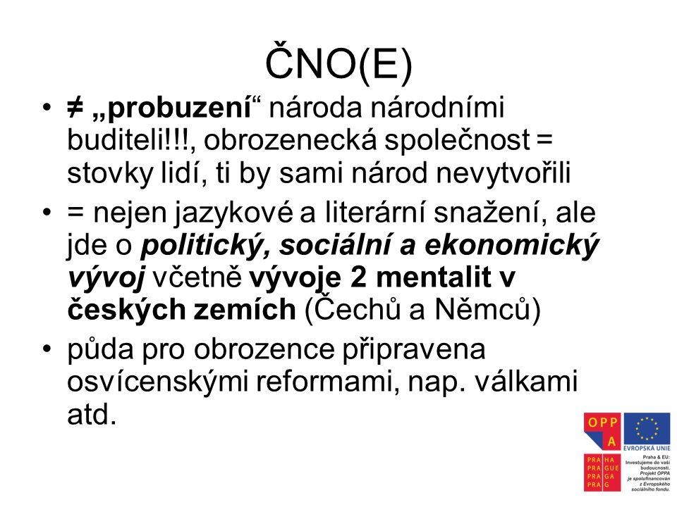 """ČNO(E) ≠ """"probuzení národa národními buditeli!!!, obrozenecká společnost = stovky lidí, ti by sami národ nevytvořili."""