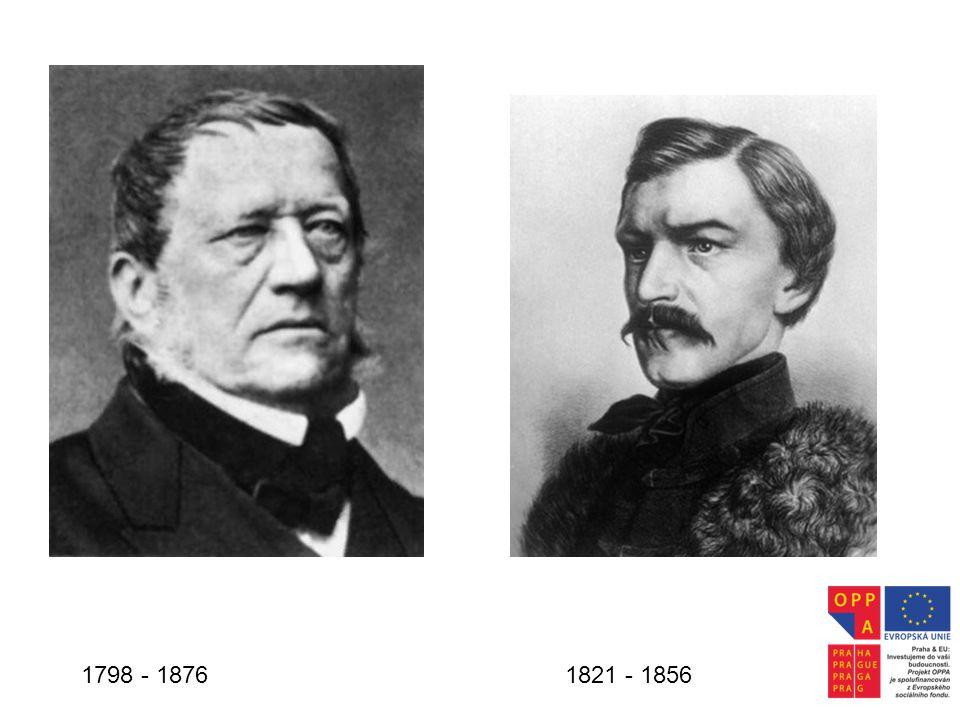 1798 - 1876 1821 - 1856