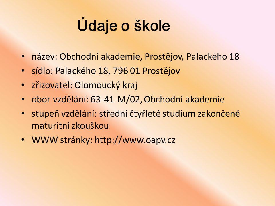 Údaje o škole název: Obchodní akademie, Prostějov, Palackého 18