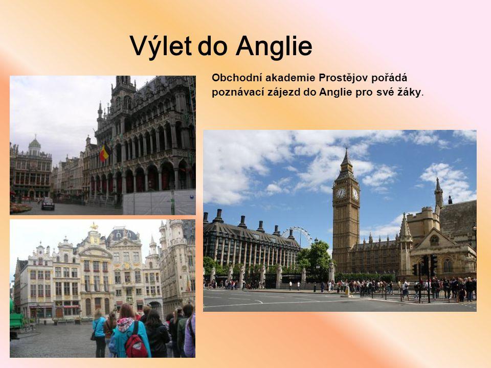 Výlet do Anglie Obchodní akademie Prostějov pořádá poznávací zájezd do Anglie pro své žáky.