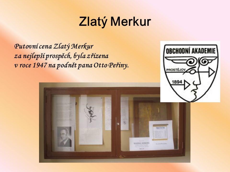Zlatý Merkur Putovní cena Zlatý Merkur za nejlepší prospěch, byla zřízena v roce 1947 na podnět pana Otto Peřiny.