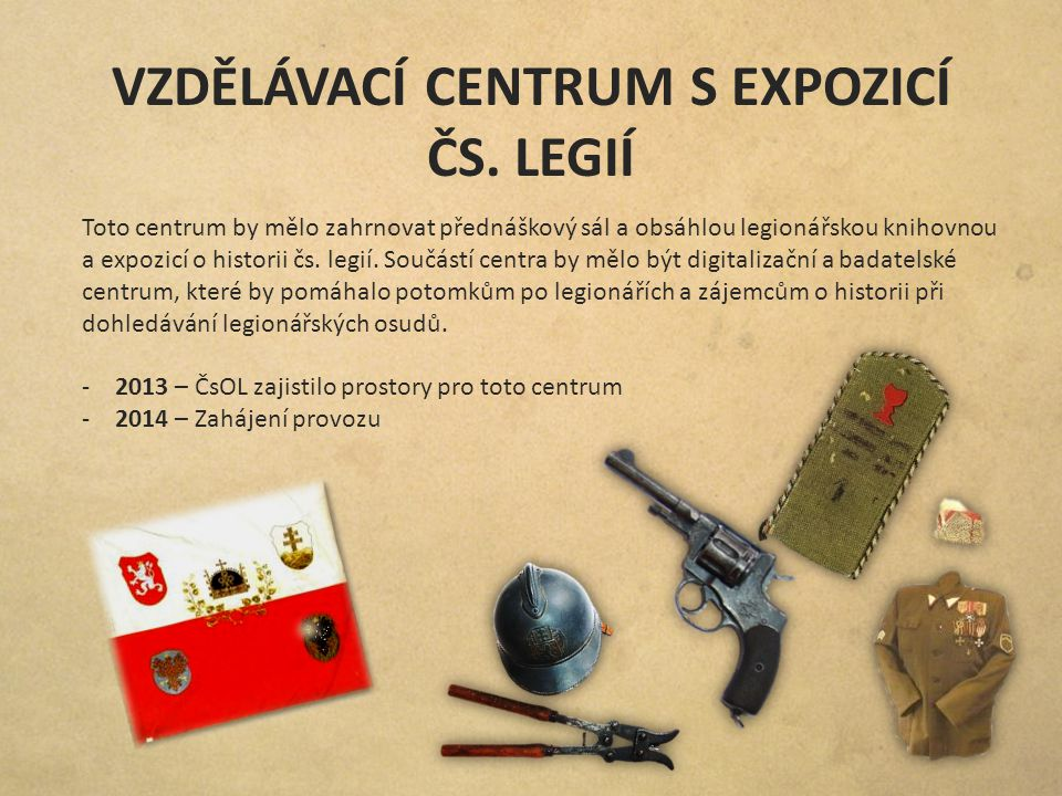 VZDĚLÁVACÍ CENTRUM S EXPOZICÍ ČS. LEGIÍ