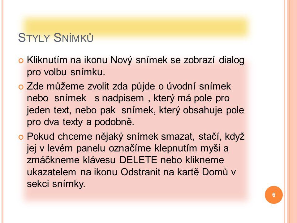 Styly Snímků Kliknutím na ikonu Nový snímek se zobrazí dialog pro volbu snímku.