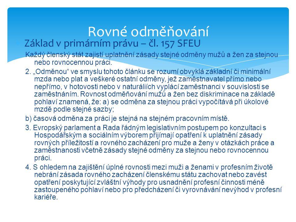 Rovné odměňování Základ v primárním právu – čl. 157 SFEU