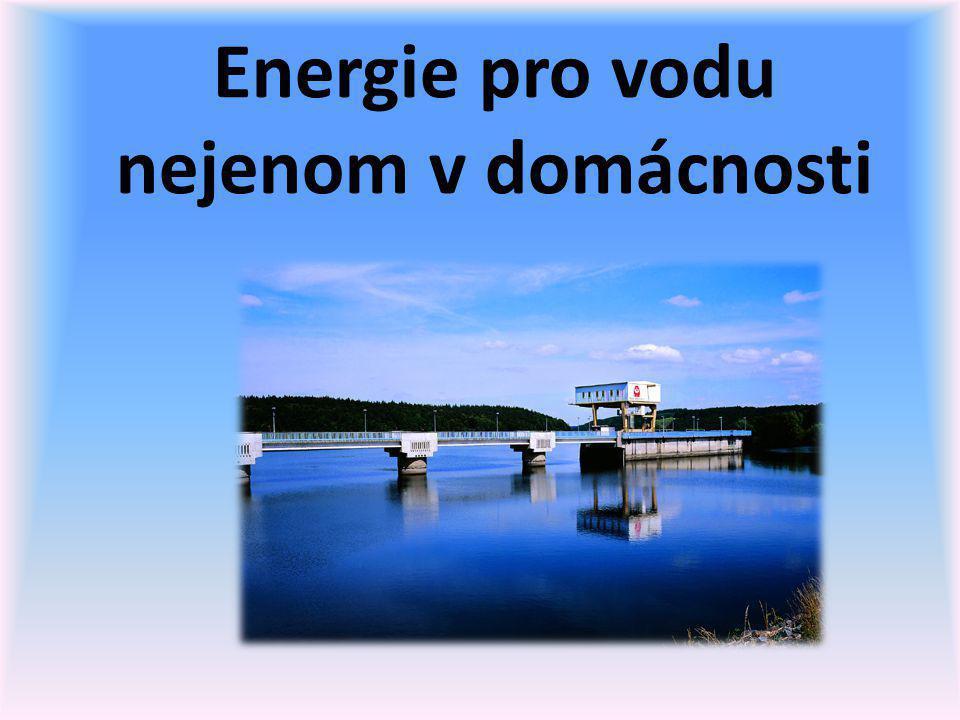 Energie pro vodu nejenom v domácnosti