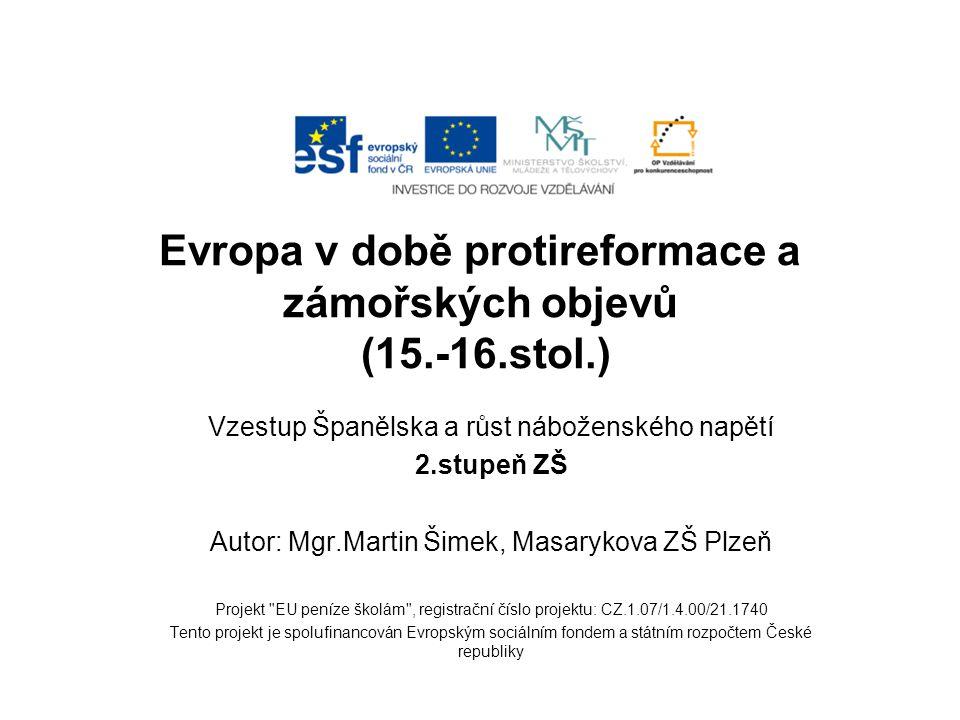 Evropa v době protireformace a zámořských objevů (15.-16.stol.)