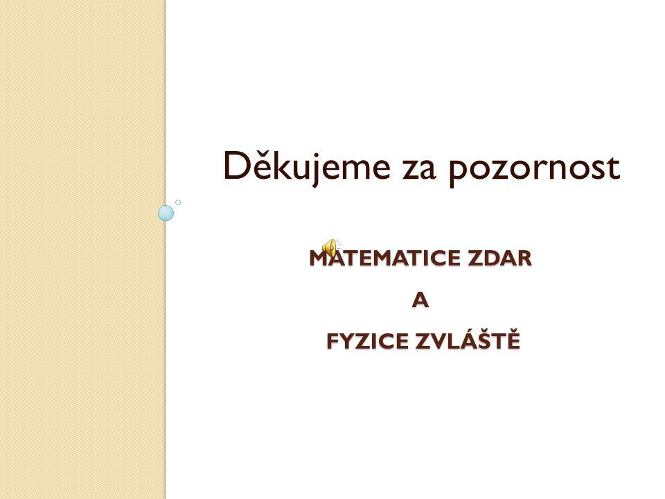 Matematice zdar a fyzice zvláště