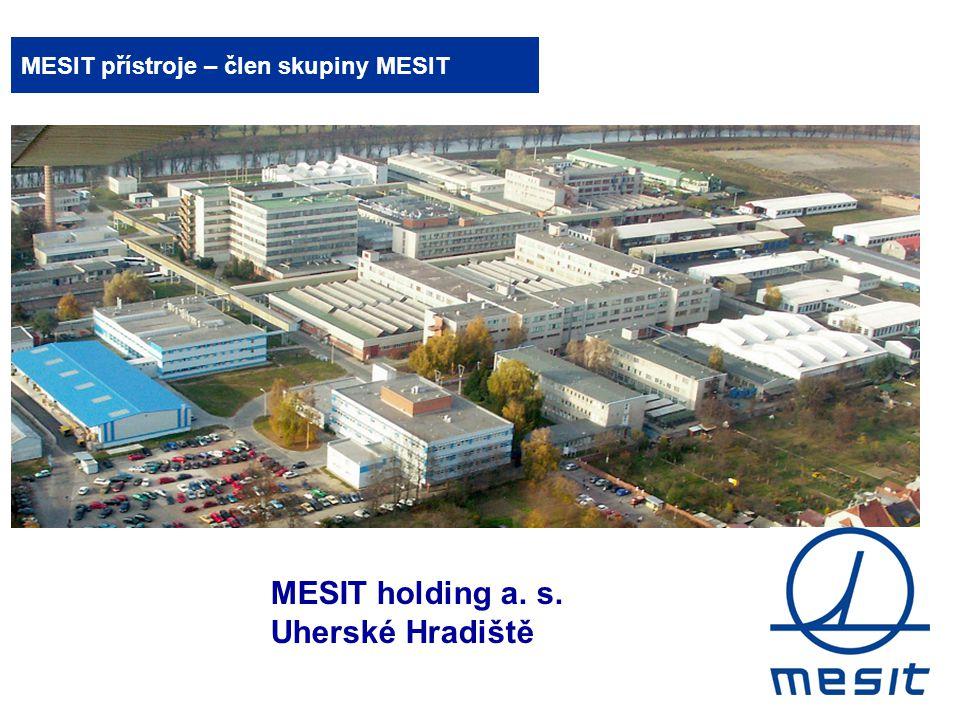 MESIT holding a. s. Uherské Hradiště www.msp.mesit.cz