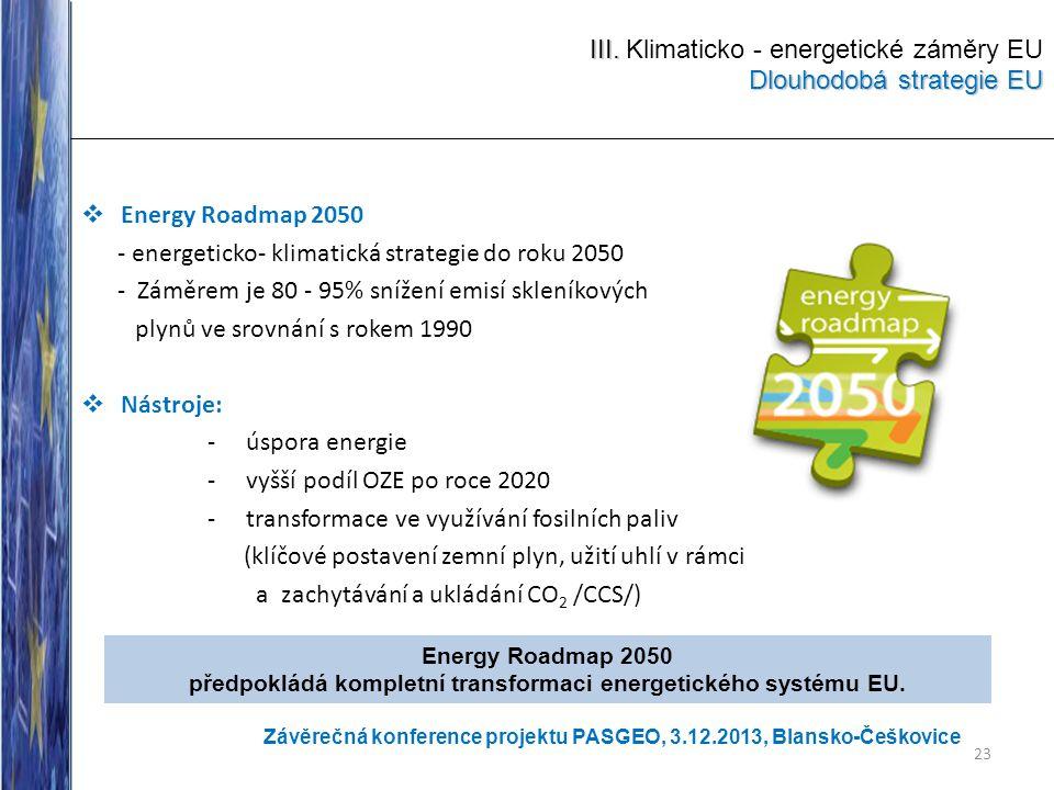 III. Klimaticko - energetické záměry EU Dlouhodobá strategie EU