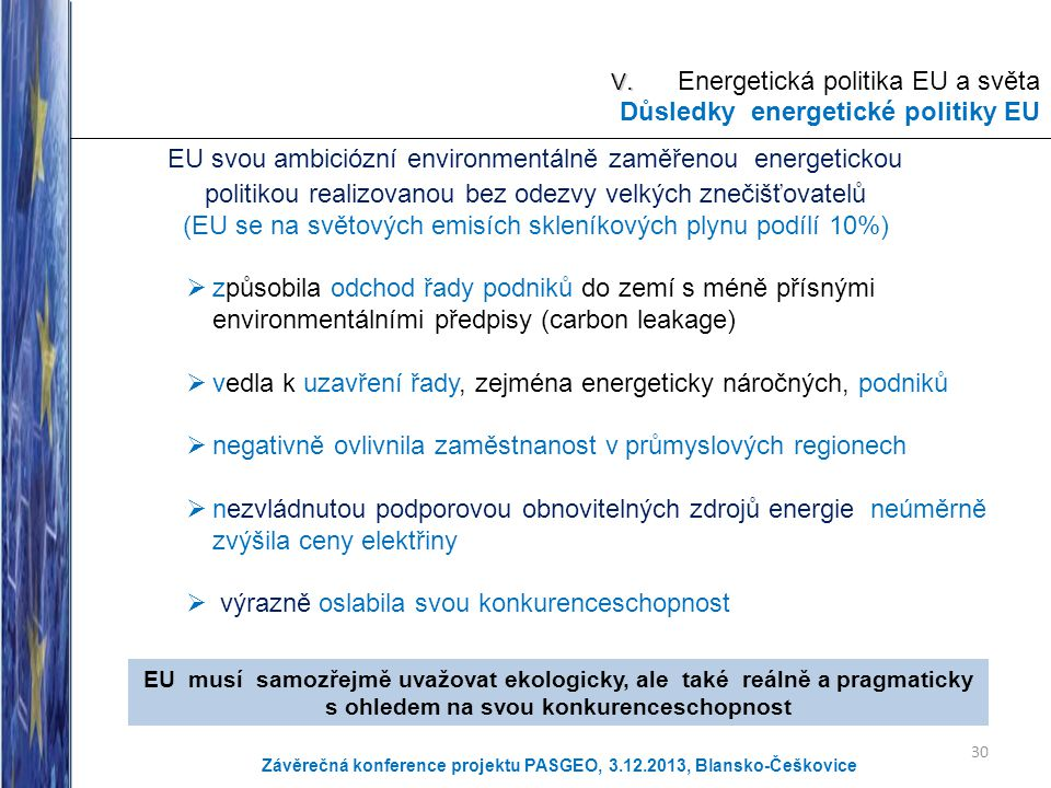 V. Energetická politika EU a světa Důsledky energetické politiky EU
