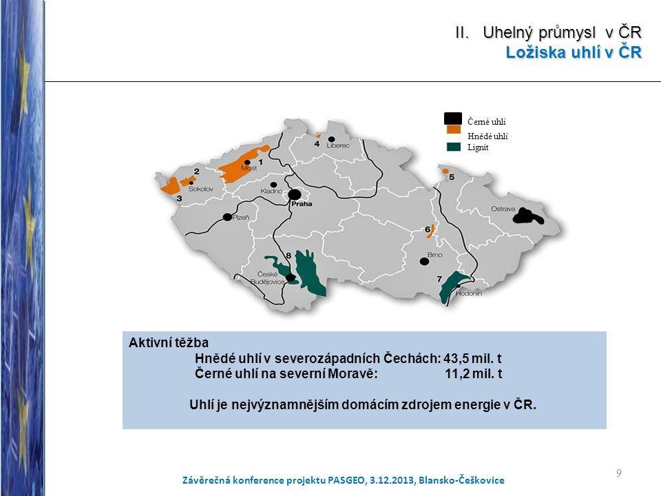 hnědého uhlí v severozápadních Čechách a v okolí města Ostravy