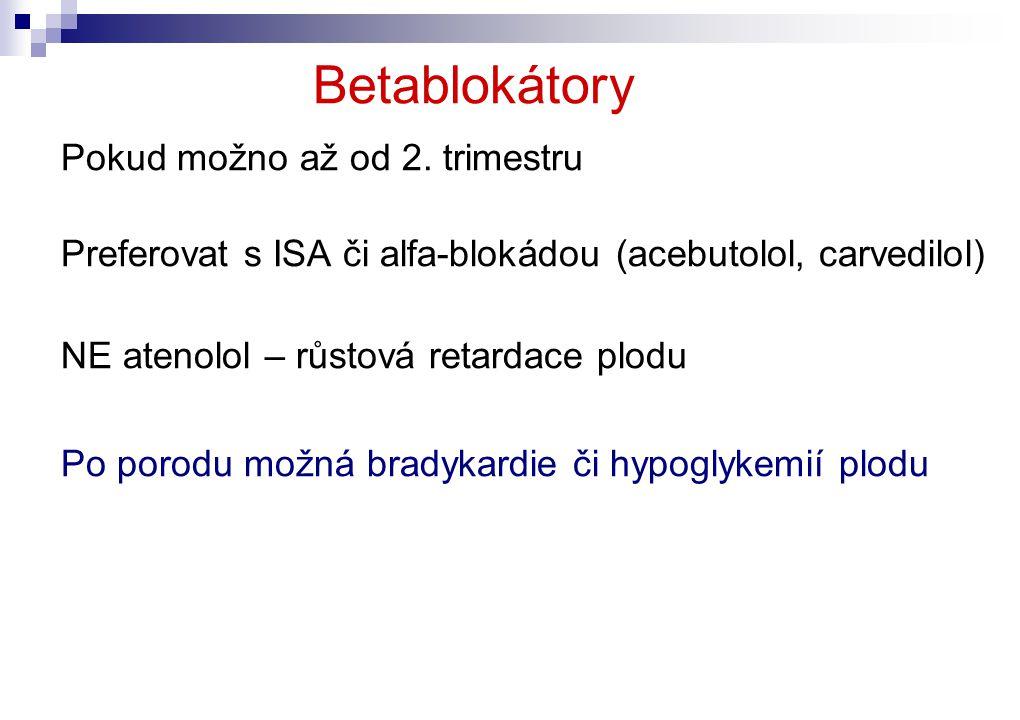 Betablokátory Pokud možno až od 2. trimestru