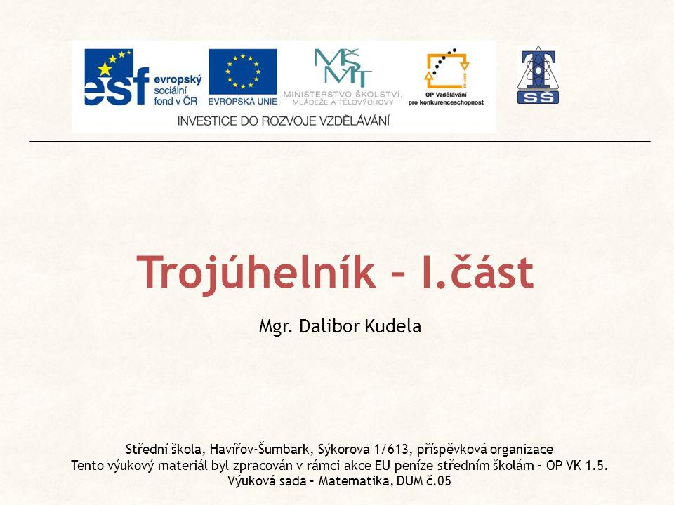 Trojúhelník – I.část Mgr. Dalibor Kudela