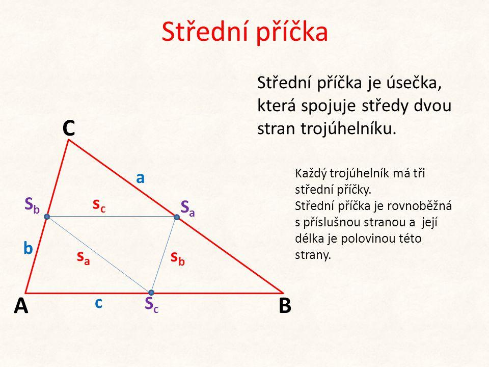 Střední příčka Střední příčka je úsečka, která spojuje středy dvou stran trojúhelníku. C. a. Každý trojúhelník má tři střední příčky.