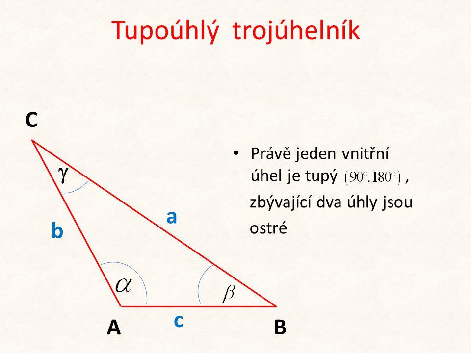 Tupoúhlý trojúhelník C  a b c A B Právě jeden vnitřní úhel je tupý ,