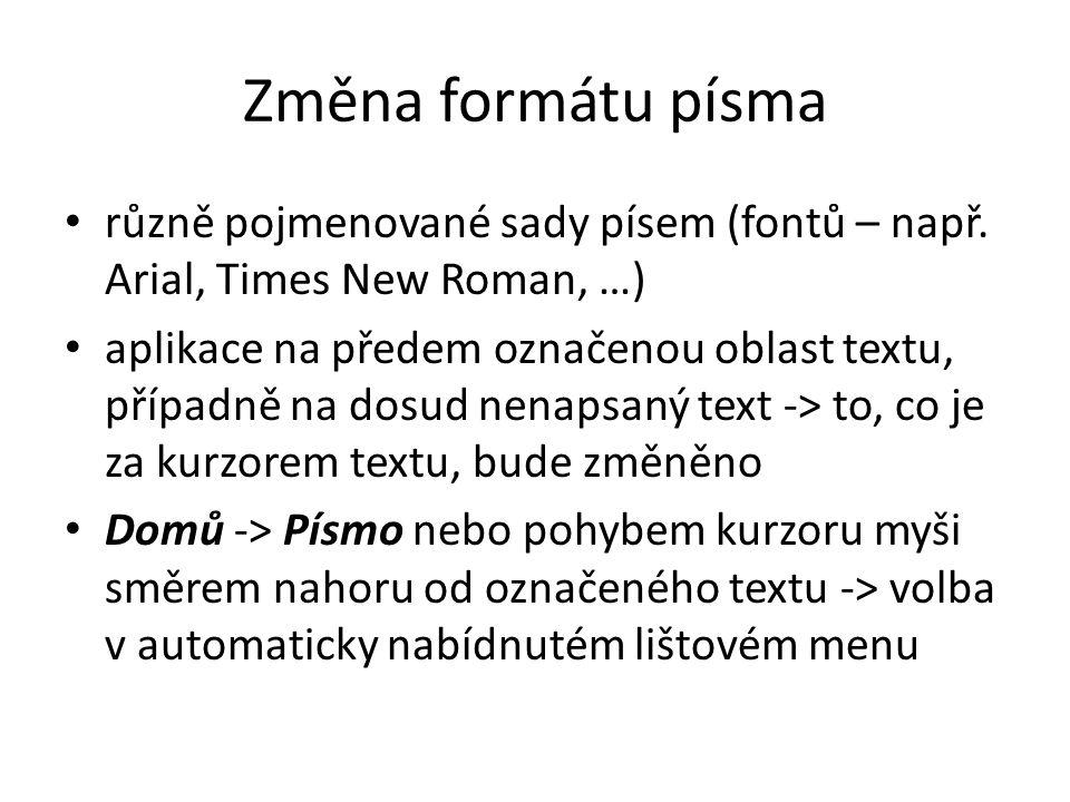 Změna formátu písma různě pojmenované sady písem (fontů – např. Arial, Times New Roman, …)